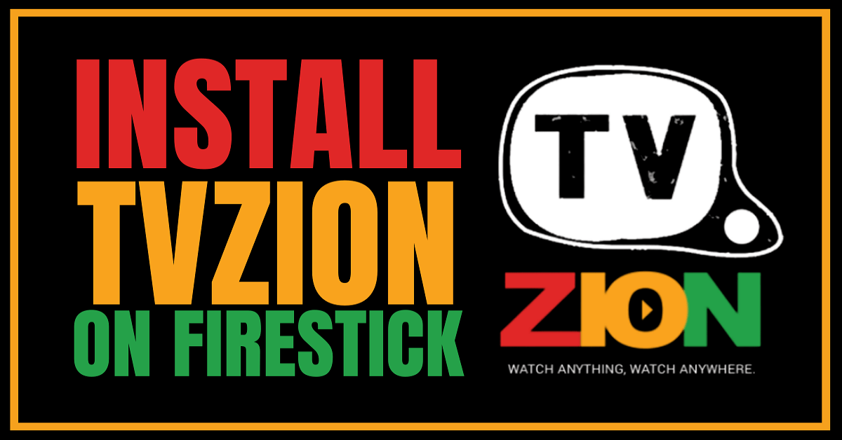 Install TVZion on Firestick and Android for Free Movies and TV