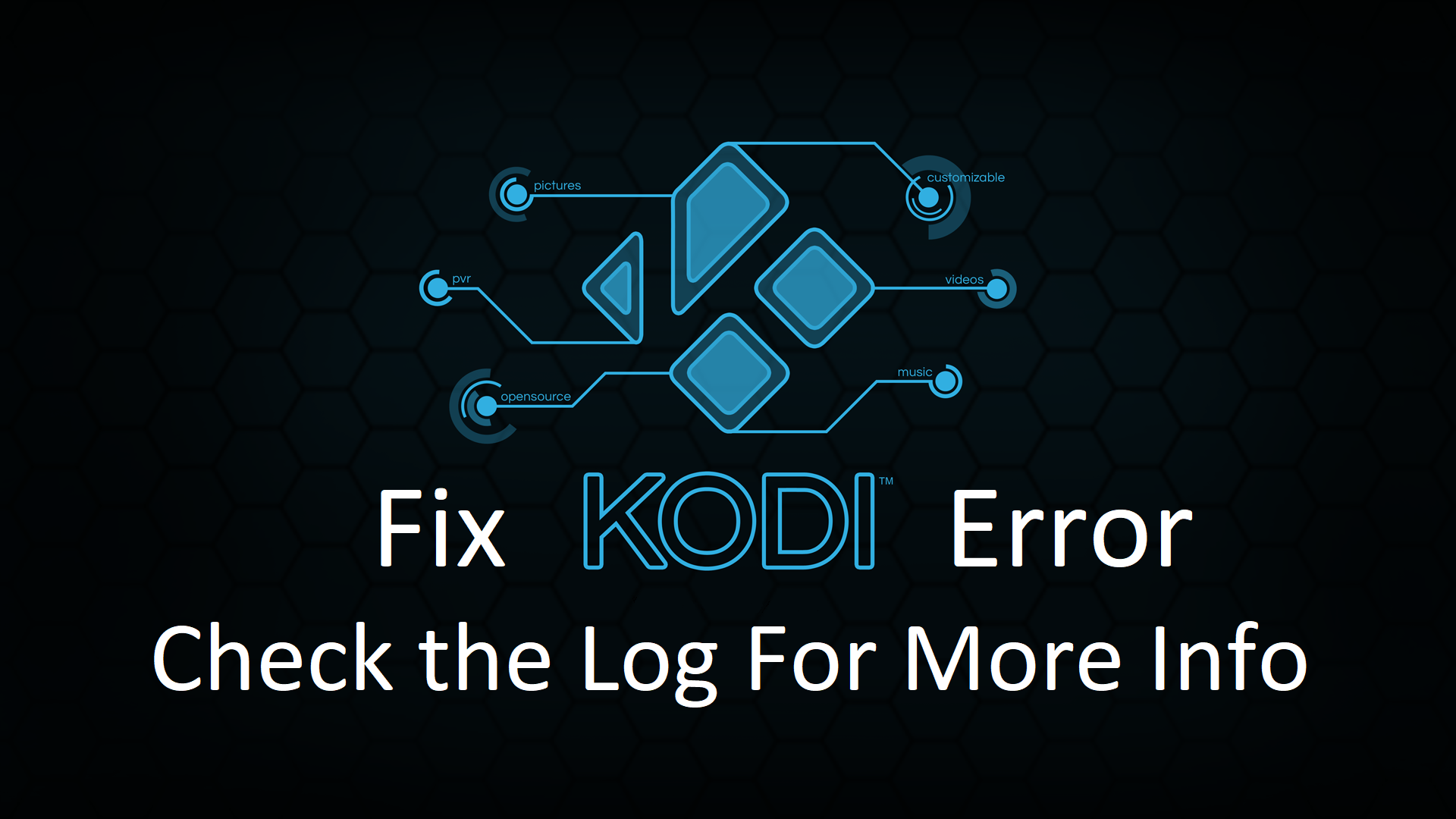 Fix Check The Log For More Information Kodi Error