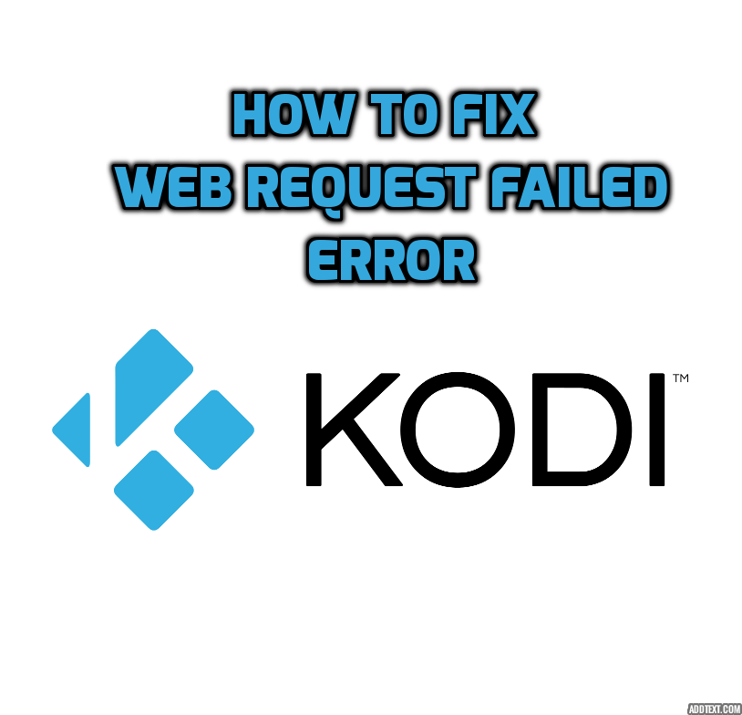 How To Fix Web Request Failed Kodi Error With These 2 Easy Ways