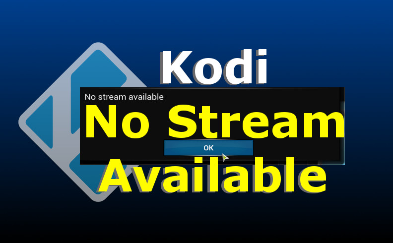 How to Fix No Stream Available Kodi Error