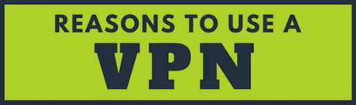 Why Use a VPN? Is It Necessary in 2020?