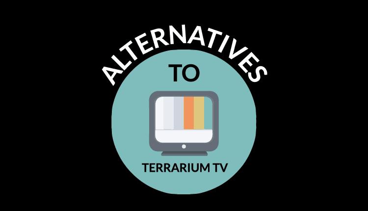 10 Best Terrarium TV Alternatives