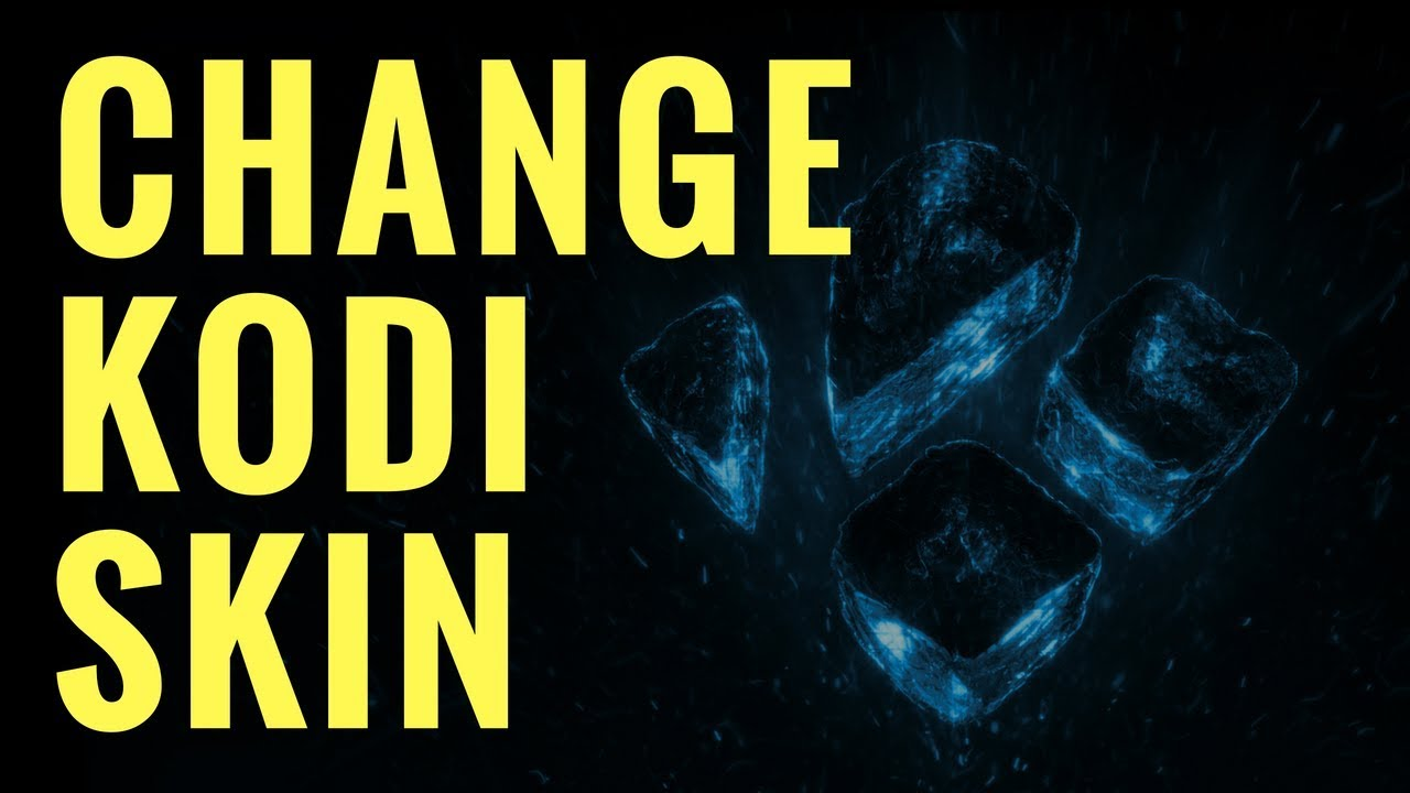 How to Change Skins on Kodi