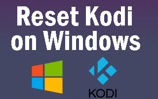 Reset Kodi on a Windows PC