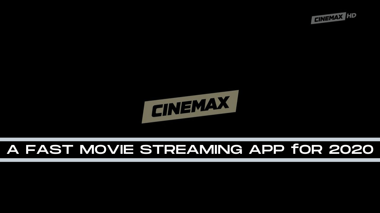 How To Download Cinemax HD On a Firestick– A Fast Movie Streaming App for 2020
