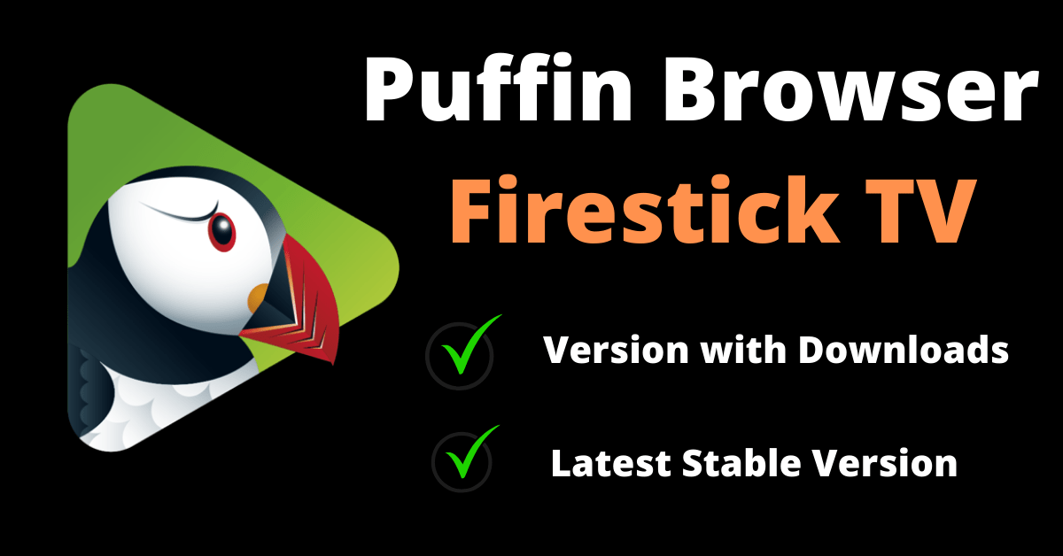 Install Puffin TV on a Firestick, Android TV and Fire TV Stick