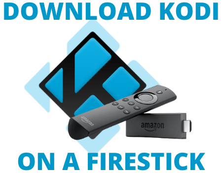 How To Download Kodi On Your Firestick