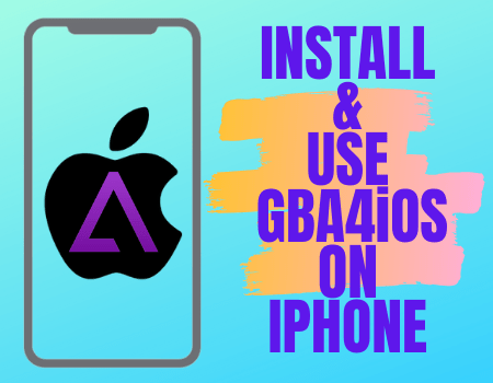 How to Install and Use GBA4iOS on iPhone