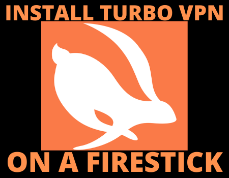 How To Install Turbo VPN On A Firestick