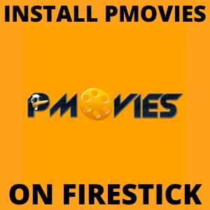Install PMovies on Firestick – Watch Spanish Movies