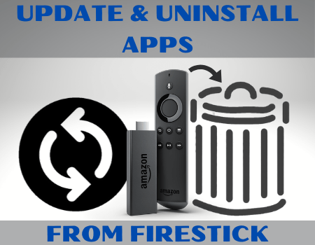 How To Update & Uninstall Apps From Firestick