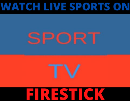 How To Watch Live Sports on Firestick -Sports TV 3