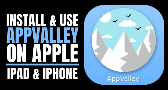 How to Install and Use Appvalley on iPad or iPhone