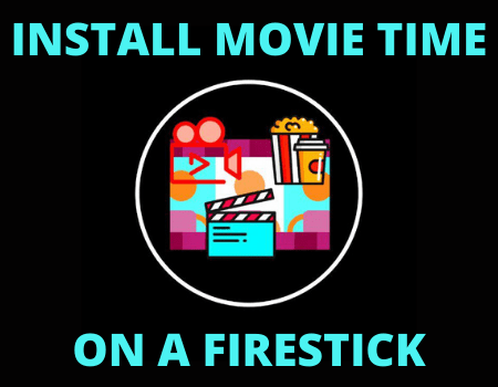 How to Install Movies Time on Firestick
