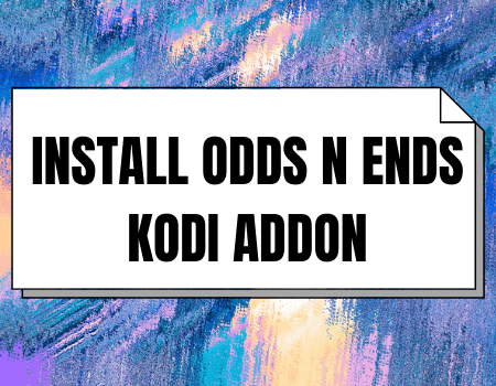 How to Install Odds N Ends Kodi Addon