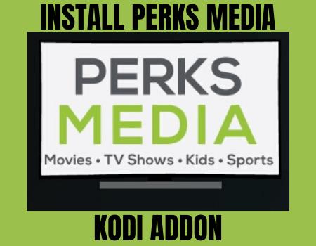 How to Install Perks Media Kodi Addon