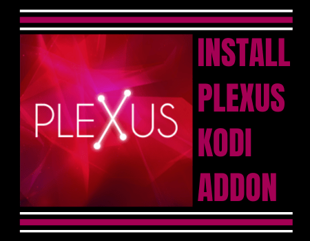 How to Install Plexus Kodi Addon