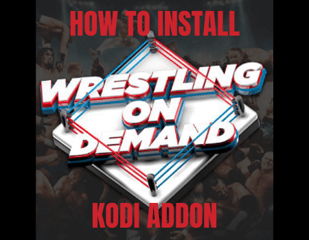 How to Install Wrestling On Demand Kodi Addon