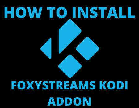 How to Install FoxyStreams Kodi Addon