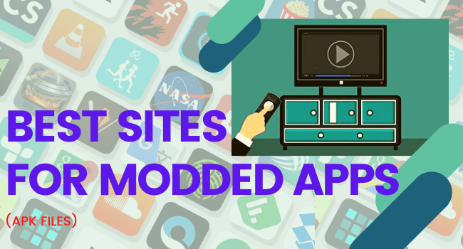 Best Sites for Modded Apps (APK Files) in 2020