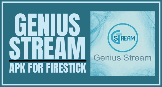 Genius Stream APK for Firestick