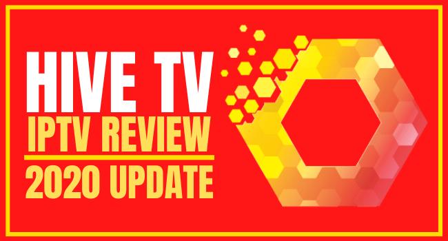 Hive TV IPTV Review – 2020 Update