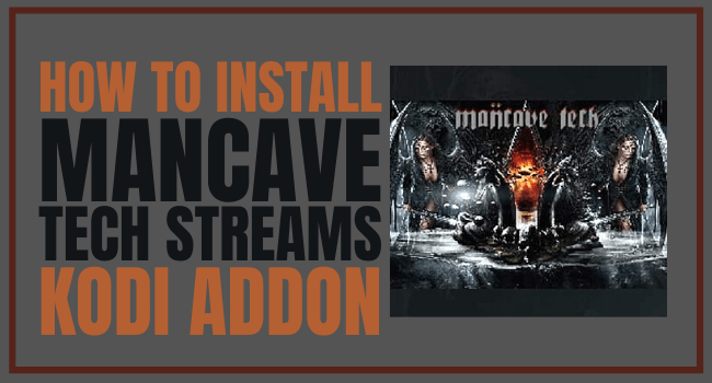 How To Install Mancave Tech Streams Addon