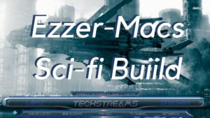 Ezzer macs scifi build