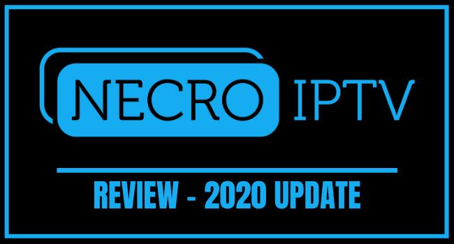 Necro IPTV Review – 2020 Update
