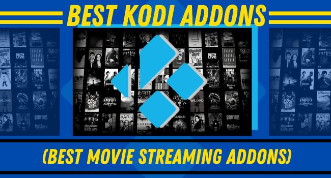 Best Kodi Addons (Best Movie Streaming Addons )