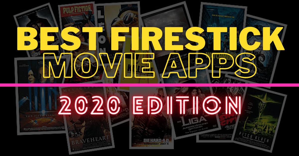 Best Firestick Movie Apps – 2020 Edition