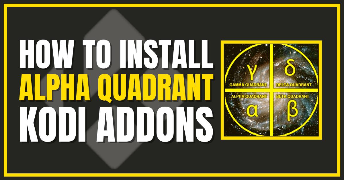 How to Install Alpha Quadrant Kodi Addon