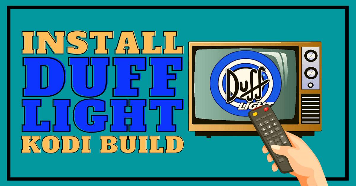 Install DuffLight Kodi Build – 2021 Edition