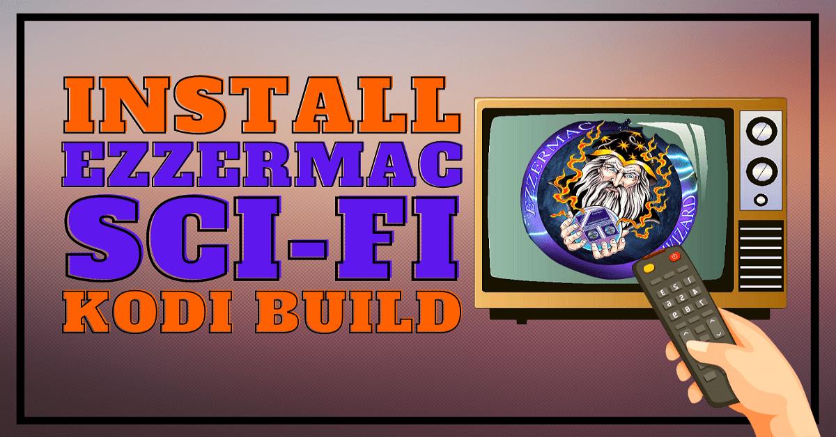 Install Ezzer-Macs Sci-Fi Build – 2021 Edition Guide