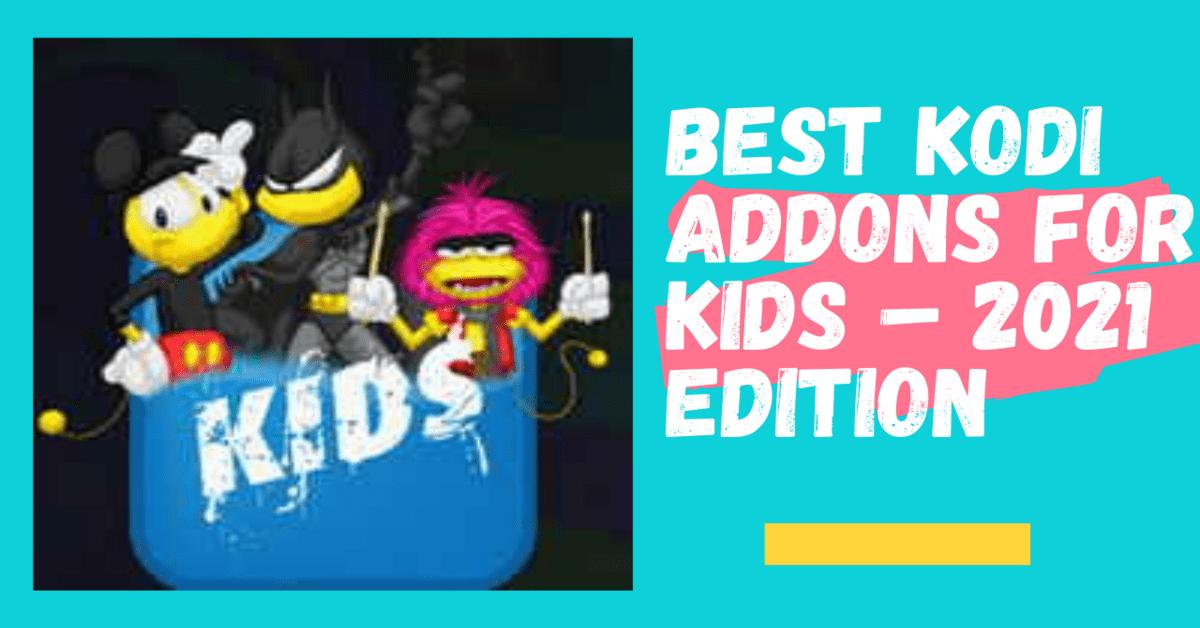 Best Kodi Addons for Kids – 2021 Edition