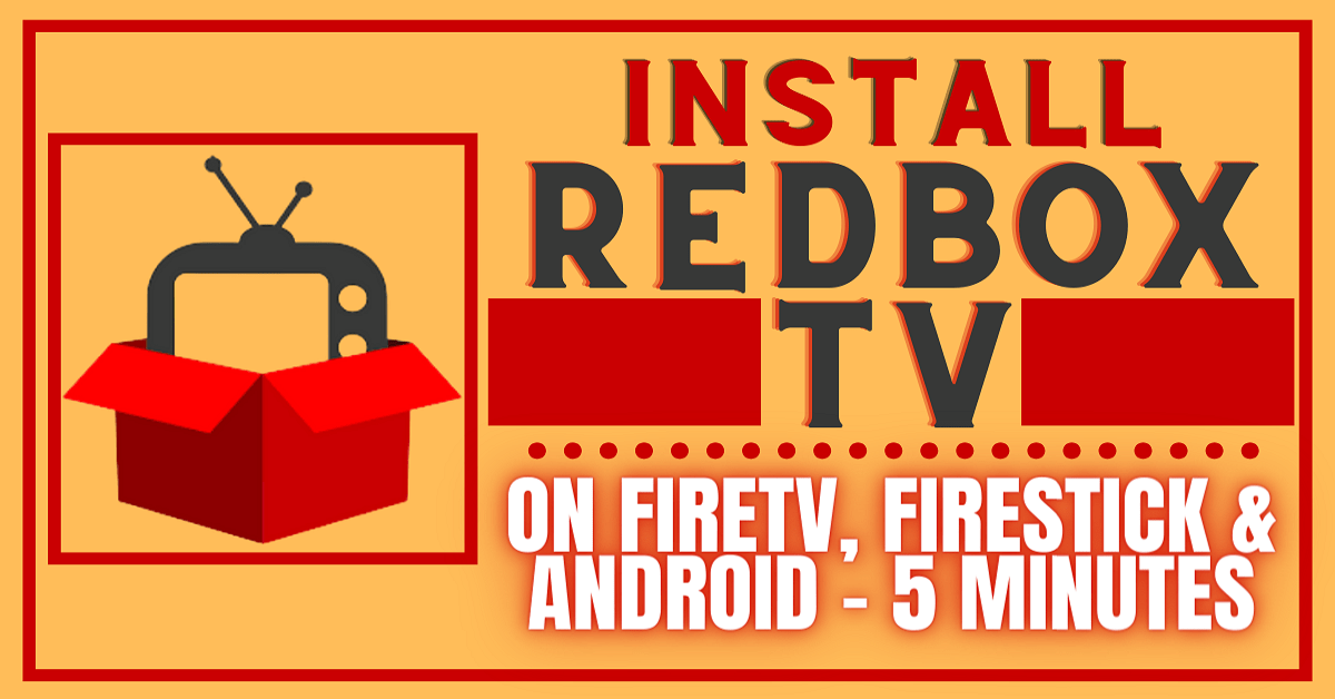 Install Redbox TV APK on Firestick, Fire TV, & Android – 3 Minutes – 2020