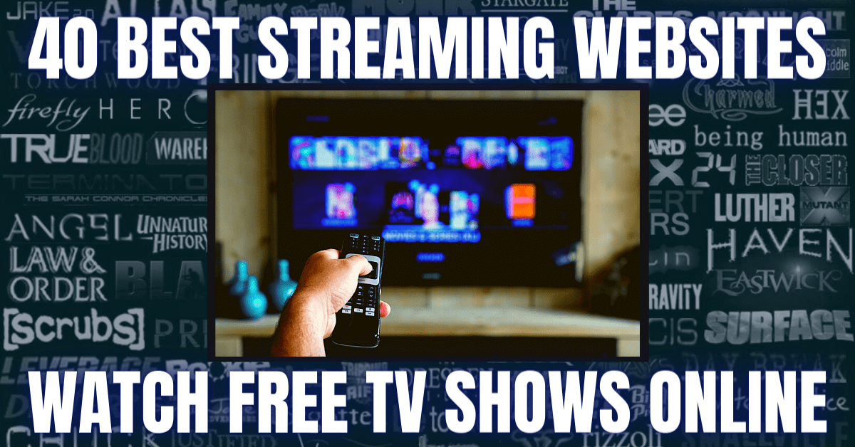 40 Best Free TV Shows Websites – 2020 Review
