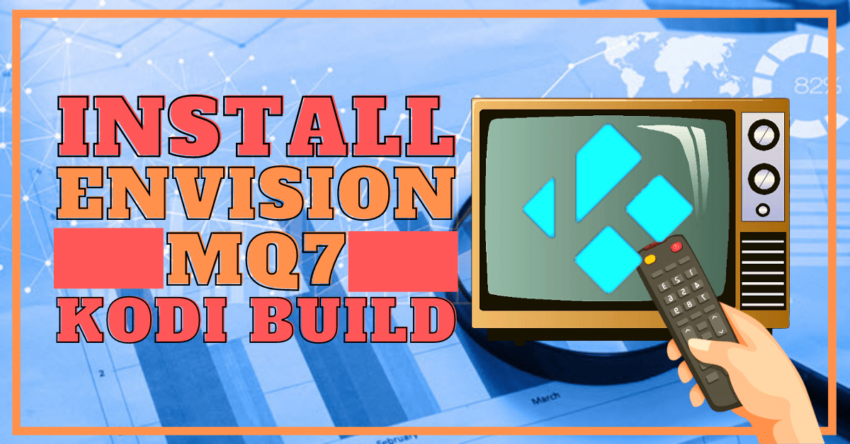 Install Envision MQ7 Build Update Edition 2020
