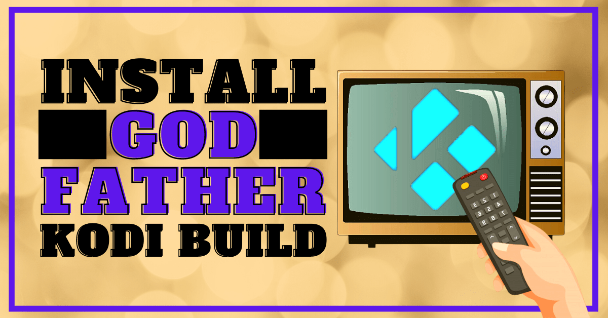 Install GodFather Build 2020 Update