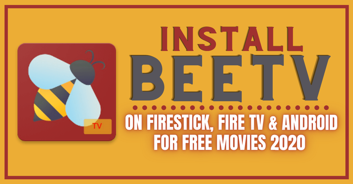 Install Bee TV on Firestick, FireTV & Android for Free Movies in 2020