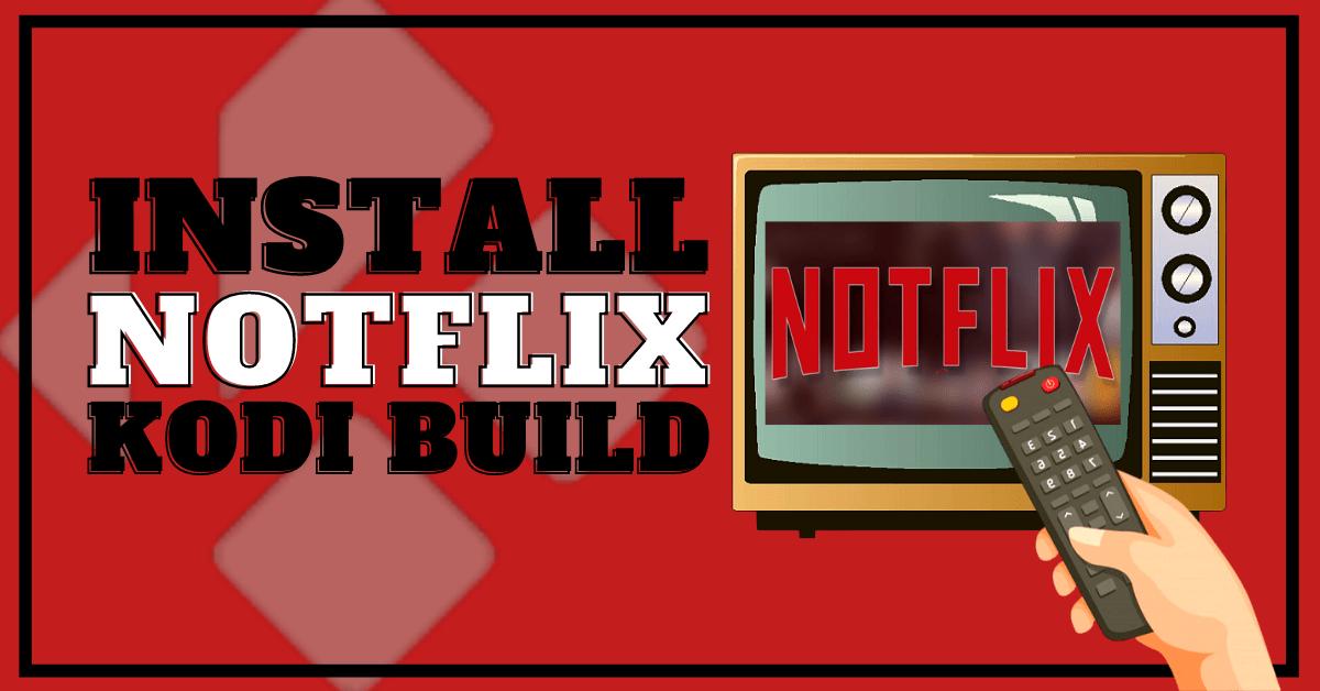 Install NotFlix Kodi Build Update