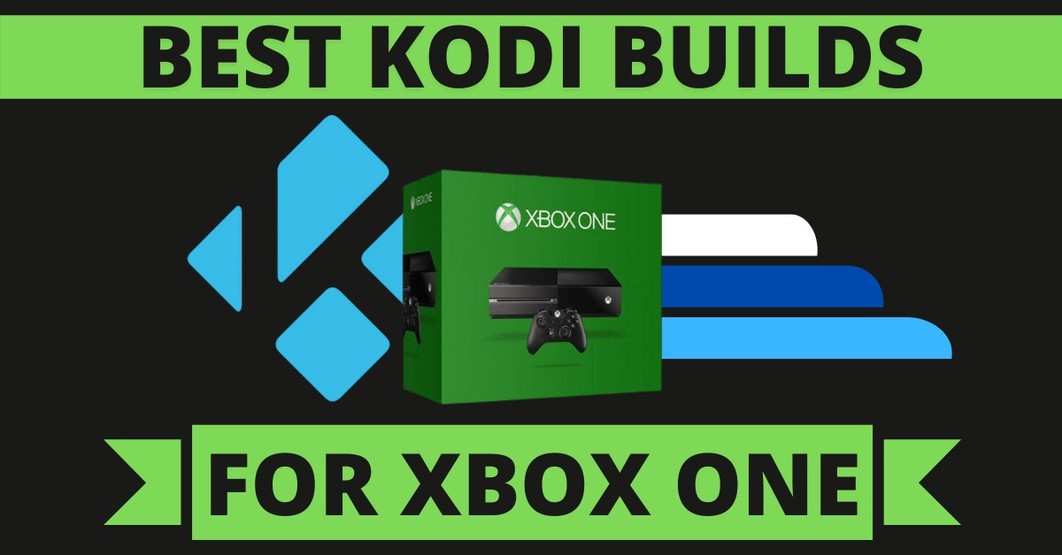 Best Kodi Builds For Xbox One