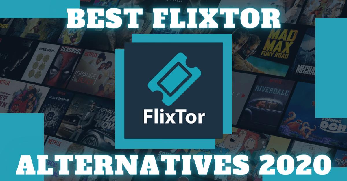 Best Flixtor Alternatives 2020