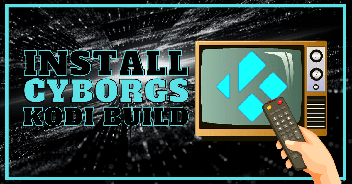 Install Cyborgs Build Updated Edition