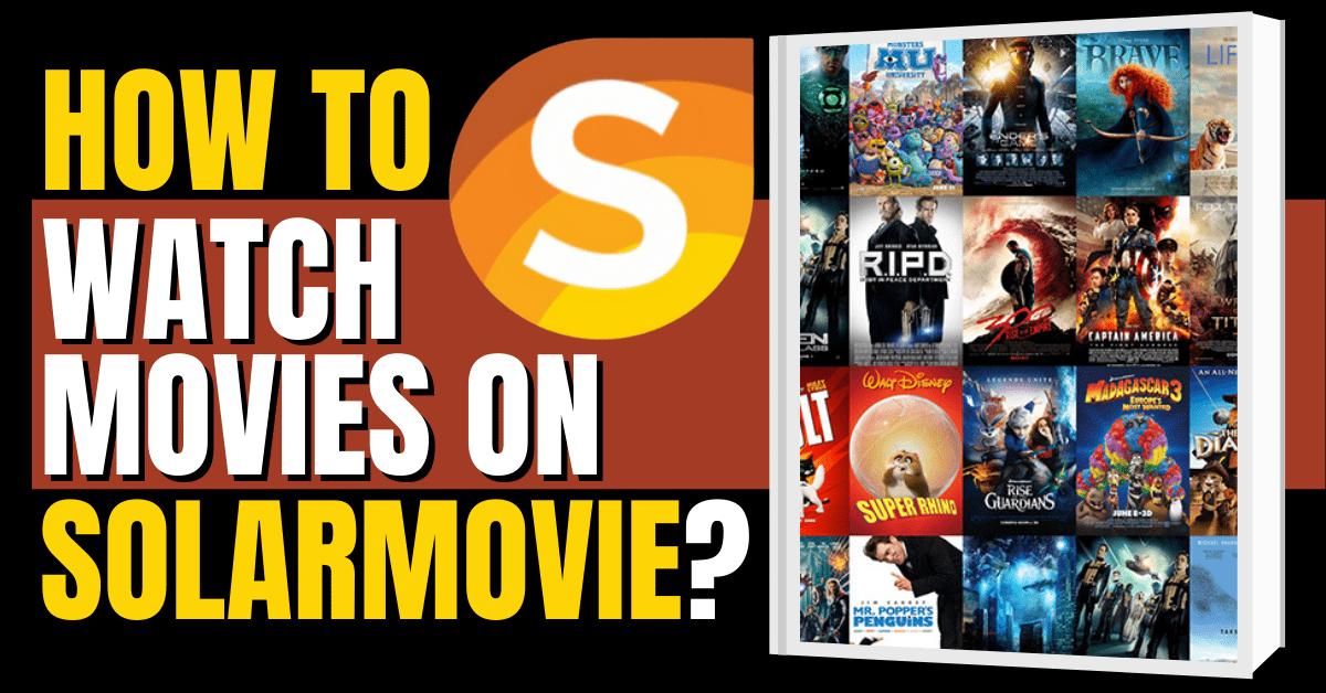 How To Watch Movies On Solarmovie