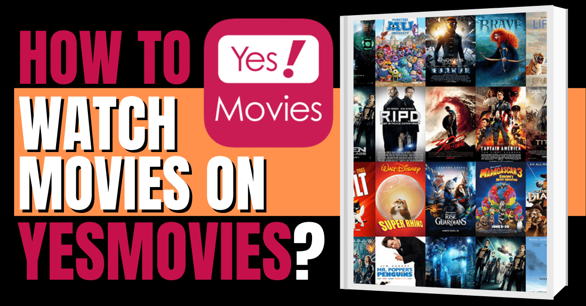 How To Watch Movies On YesMovies