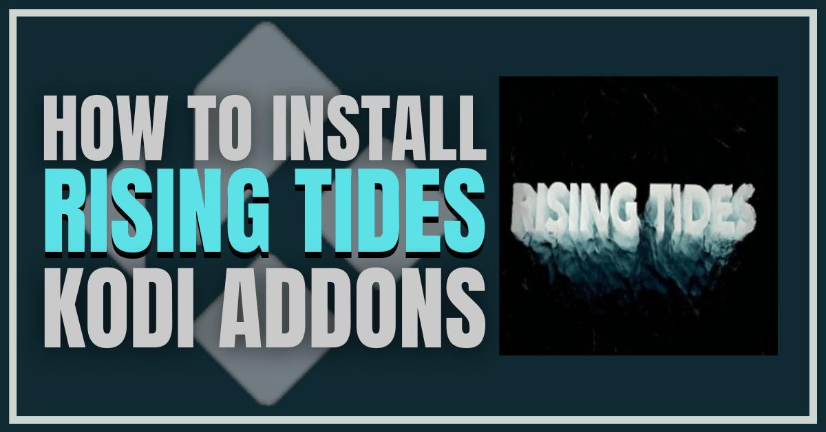 Rising Tides Addon on Kodi