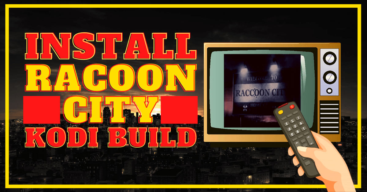 Install Racoon City Build 2020 Edition