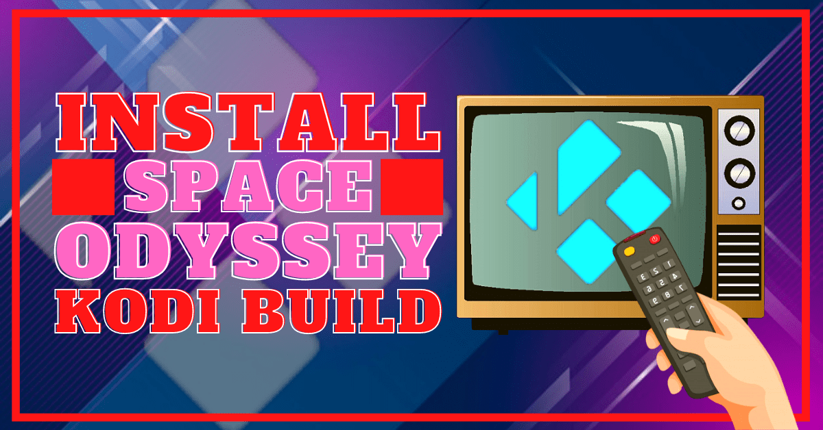 Install Space Odyssey Build 2020 Latest Edition