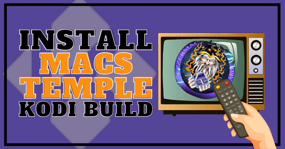 Install Macs Temple Build – 2020 Updated Edition